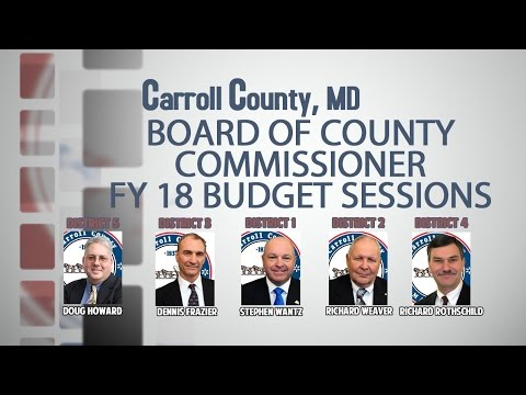 Carroll County Government Fiscal Year 2018 Proposed Budget Workshop