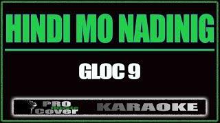 Hindi Mo Nadinig - GLOC 9 (KARAOKE)