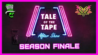 Ep 14: The Big Finale! // Tale of the Tape After Show
