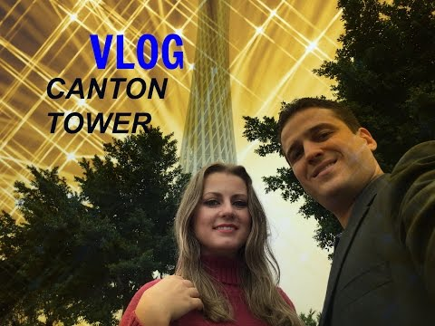 Vlog - Canton Tower