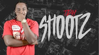 SHOOTZ: FEATURING TDH