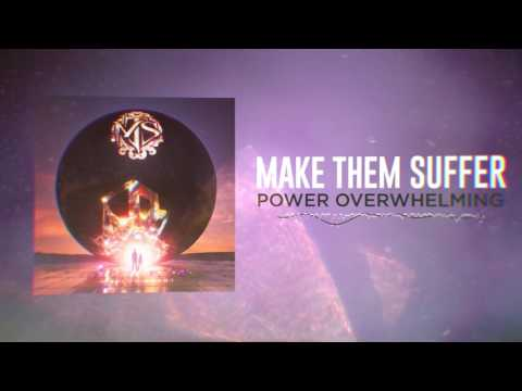 Make Them Suffer - Power Overwhelming