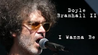 Doyle Bramhall II: I Wanna Be [4K] 2015-07-31 - Gathering of the Vibes
