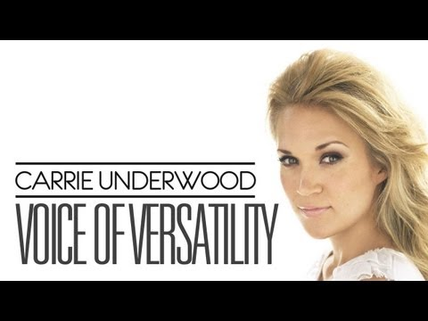 Carrie Underwood - Voice of Versatility