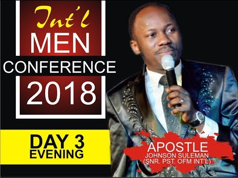 Int'l Men's Conference 2018, Day 3 Evening with Apostle Johnson Suleman thumbnail