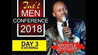 Int'l Men's Conference 2018, Day 3 Evening with Apostle Johnson Suleman