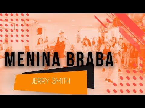 Menina Braba - Jerry Smith  Coreografia - SóRit