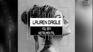 Lauren Daigle- You Say - Instrumental w/ Lyrics