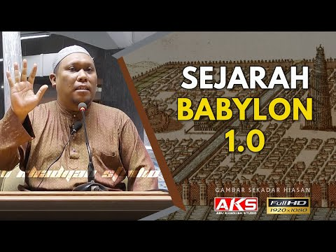 #025 | Sejarah Babylon | Ustaz Auni Mohamad | April 2016
