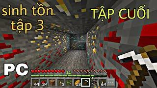 Sinh tồn minecraft Trial Pc 1.14.2 | Tập Cuối Chuyến Đi Mine Cuối Cùng Kết Thúc 90 Phút Survival !!!