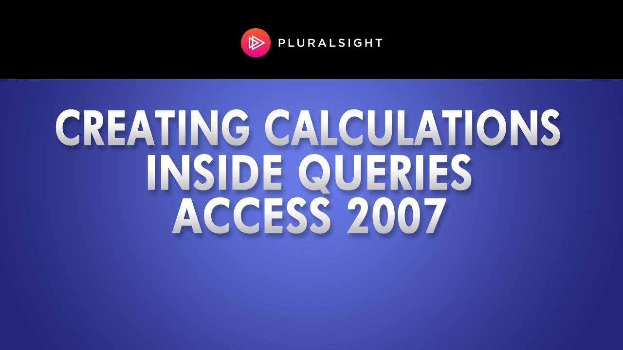 Access 2007 Tutorial - Creating Calculations Inside Queries