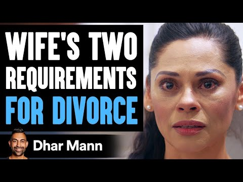 Husband Wants A Divorce, Wife Has 2 Conditions | Dhar Mann
