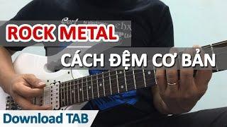 Hướng dẫn cơ bản cách đệm Rock Metal | Học guitar điện - học guitar online | HocDanGhiTa.Net