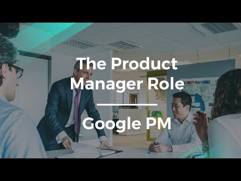 What Are the Basics of a Product Manager Role by Google PM