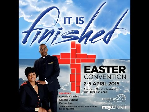 It is Finished: Easter Convention - El Shaddai World Ministries