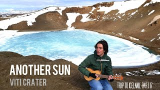 Another Sun (original) - Federico Borluzzi live at Viti volcano - Trip to Iceland, part 17