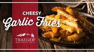 Cheesy Garlic Fries Recipe  Traeger Grills