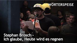 Stephan Brosch – Ich glaube, Heute wird es regnen