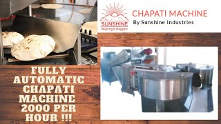 Sunshine Fully automatic chapati machine 2000 chapatis/hr(NEW VIDEO)