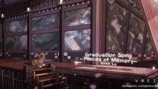 [VOEZ] Kitkit Lu - Graduation Song~Pieces of Memory~
