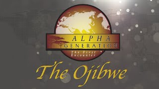 Alpha Generation The Ojibwe