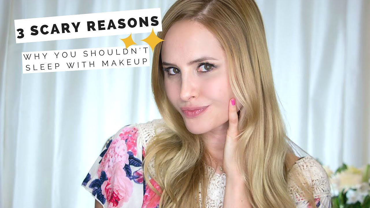 scary reasons why you shouldn t sleep your makeup on dr 3 scary reasons why you shouldn t sleep your makeup on dr jacqueline schaffer