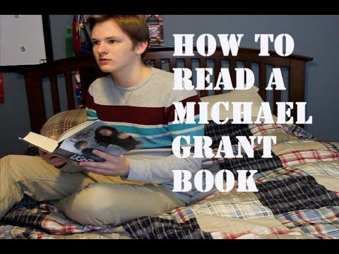 HOW TO READ A MICHAEL GRANT BOOK