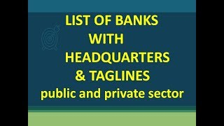 List of Banks (public and private) with Headquarters and taglines
