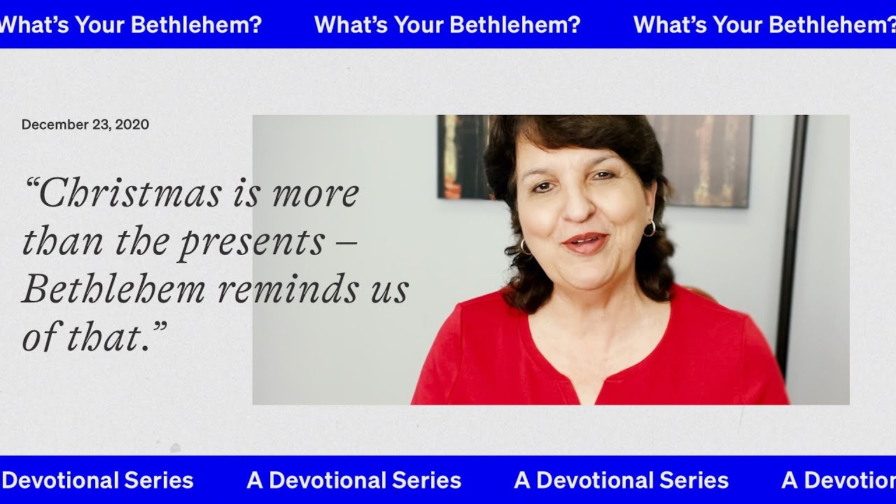 A devotional : 'What's Your Bethlehem?' w/ Eunice Puga