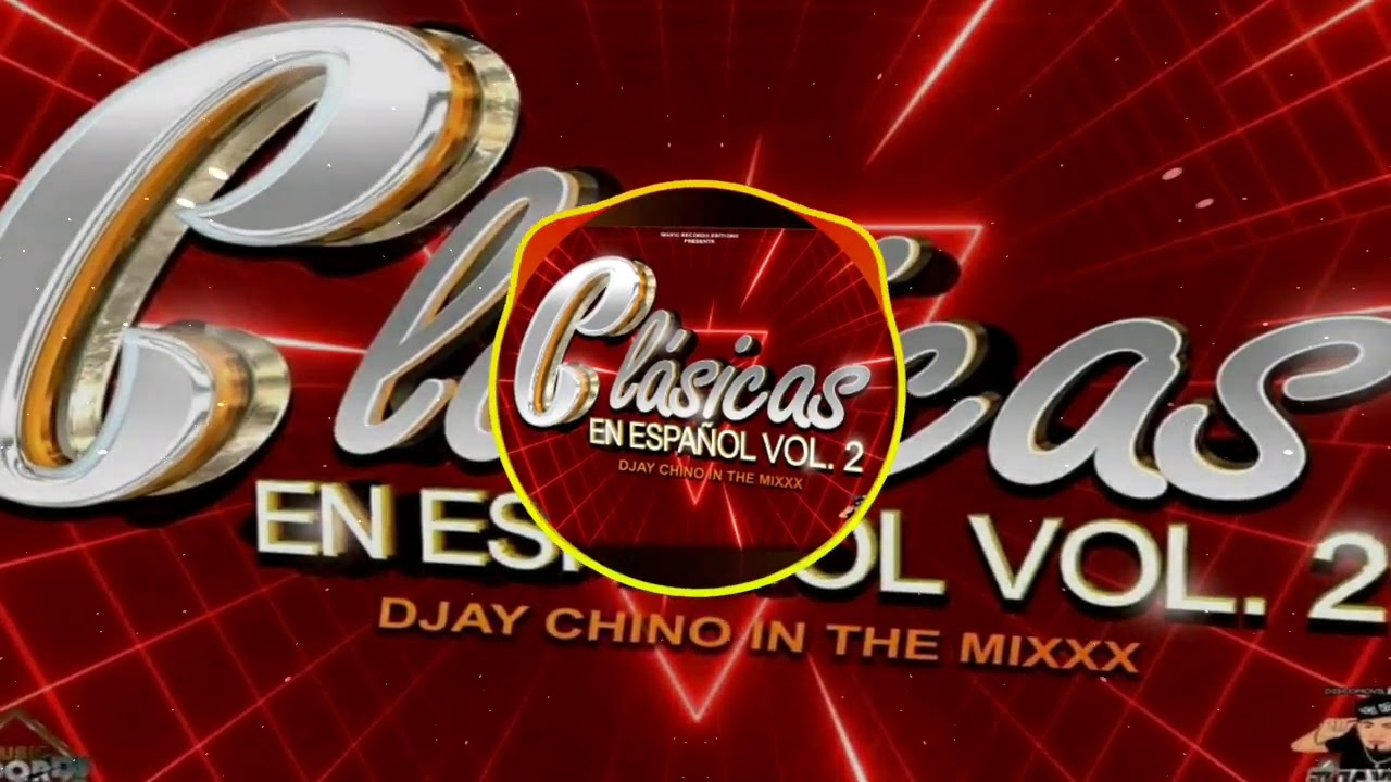 Clasicas En Español Vol.2 - Dj Chino In The Mixxx (Music Record Editions)