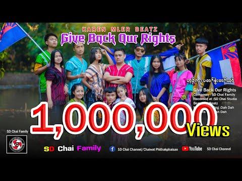 Give Back Our Rights-2021 เพลงกะเหรี่ยง -Karen Hip Hop Song [SD Chai Family] MLER BEATZ.