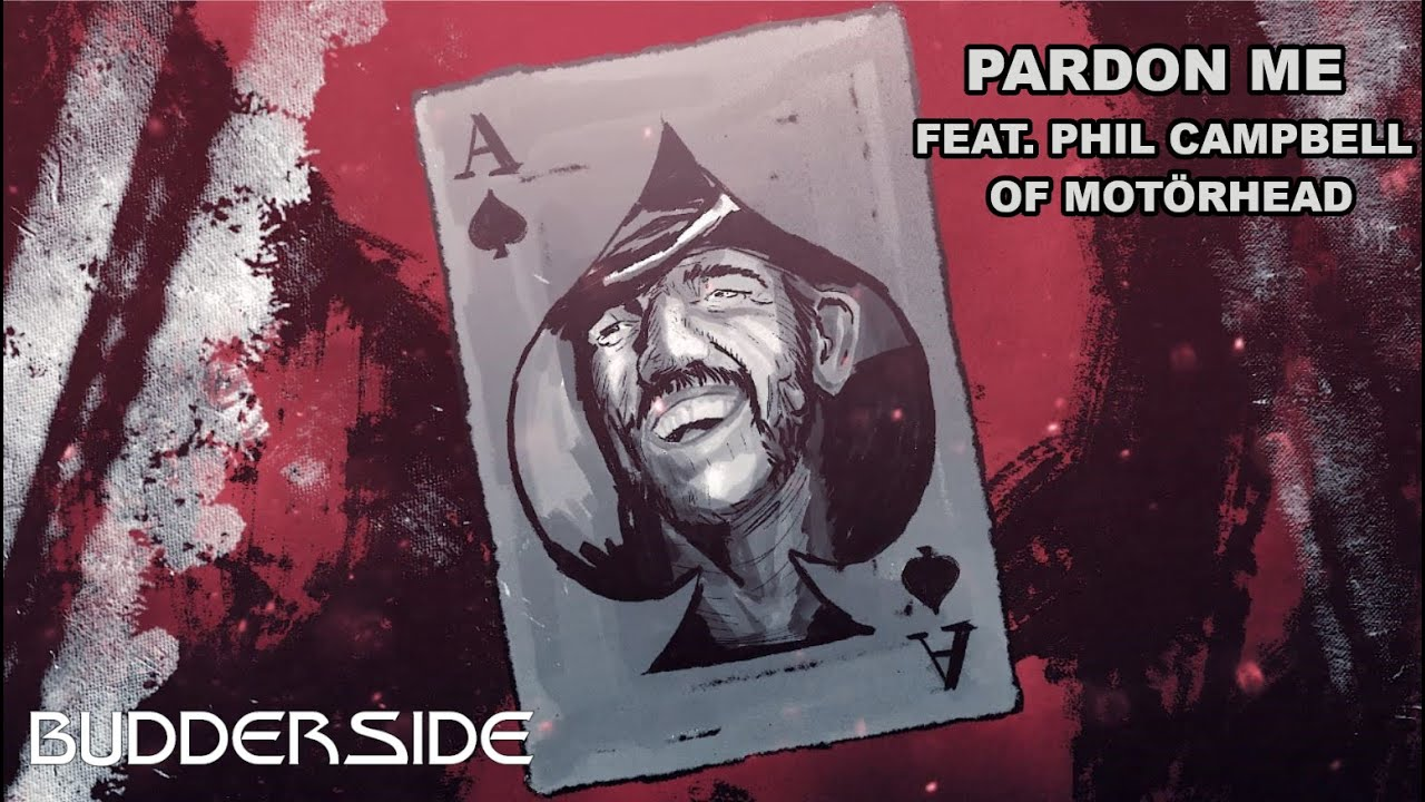 Budderside - Pardon Me feat Phil Campbell of Motörhead (Official Video)