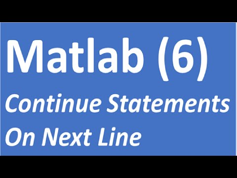 How to continue statements on the next line | Matlab Tutorial 6