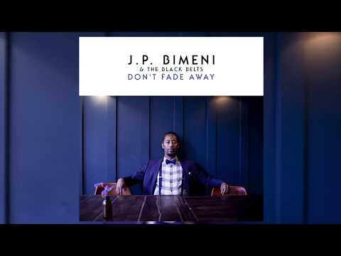 Don't Fade Away - J.P. Bimeni & The Black Belts (Official Audio)