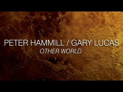 Peter Hammill and Gary Lucas 'Other World' Album Preview