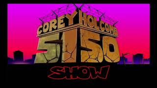 The Corey Holcomb 5150 Show 2-9-2021
