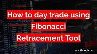 Fibonacci Trading Strategy [How to day trade using Fibonacci Retracement Tool] - Part 8
