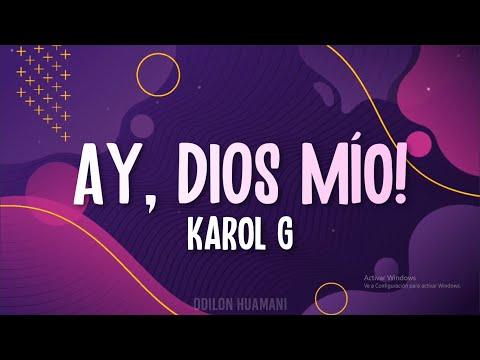 KAROL G – AY, DIOS MIO! (Letra/Lyrics)