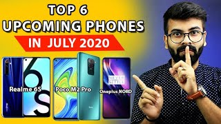 Top 6 Upcoming Mobile Phones in July 2020 India l List Of Upcoming Phones in India, Best Phones 2020