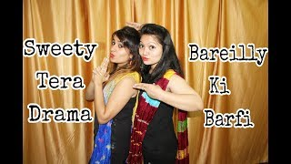 Sweety Tera Drama | Bareilly Ki Barfi | Bollywood Dance | Wedding Choreography