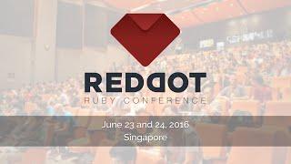 RedDotRubyConf 2016 Live Stream - Day 2