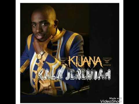 Kala Jeremiah-Kijana new song