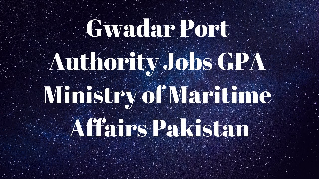 290867554c383 Gwadar Port Authority GPA Jobs 2019 Ministry of Maritime Affairs Government  of Pakistan