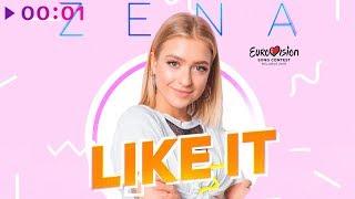 ZENA - Like It | Official Audio | 2019