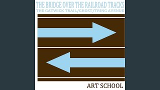 Provided to YouTube by Believe SAS The Gatwick Trail · Art School T...