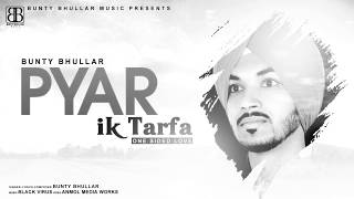 pyar-ik-tarfa-al-bunty-bhullar-black-virus-latest-song-2018