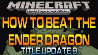 Minecraft (Xbox 360): HOW TO DEFEAT THE ENDER DRAGON & GET DRAGON EGG (The End) [TU9]