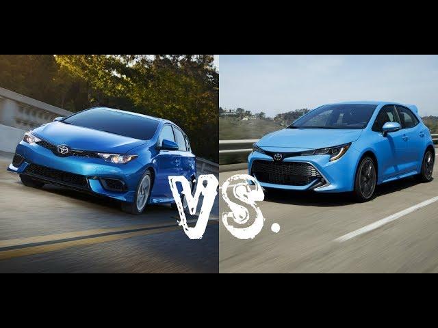 2018 Toyota Corolla Im Vs 2019 Corolla Hatchback Which To Buy