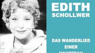 Edith Schollwer - Wanderlied einer Hausfrau