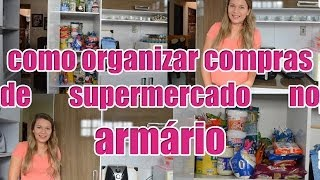 Como Organizar Compras de Supermercado no Armário #VidadeCasada